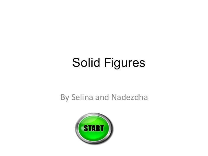 Solid Figures By Selina and Nadezdha