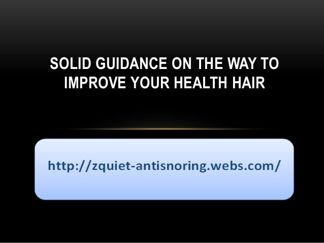 SOLID GUIDANCE ON THE WAY TO IMPROVE YOUR HEALTH HAIR