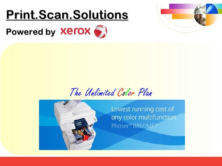 The Unlimited  C o l o r  Plan Print.Scan.Solutions Powered by
