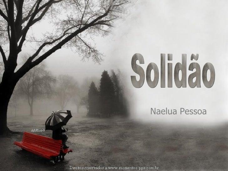 Solidão Naelua Pessoa