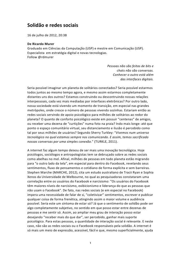 Solidão e redes sociais 16 de julho de 2012, 20:38  De Ricardo Murer Graduado em Ciências...