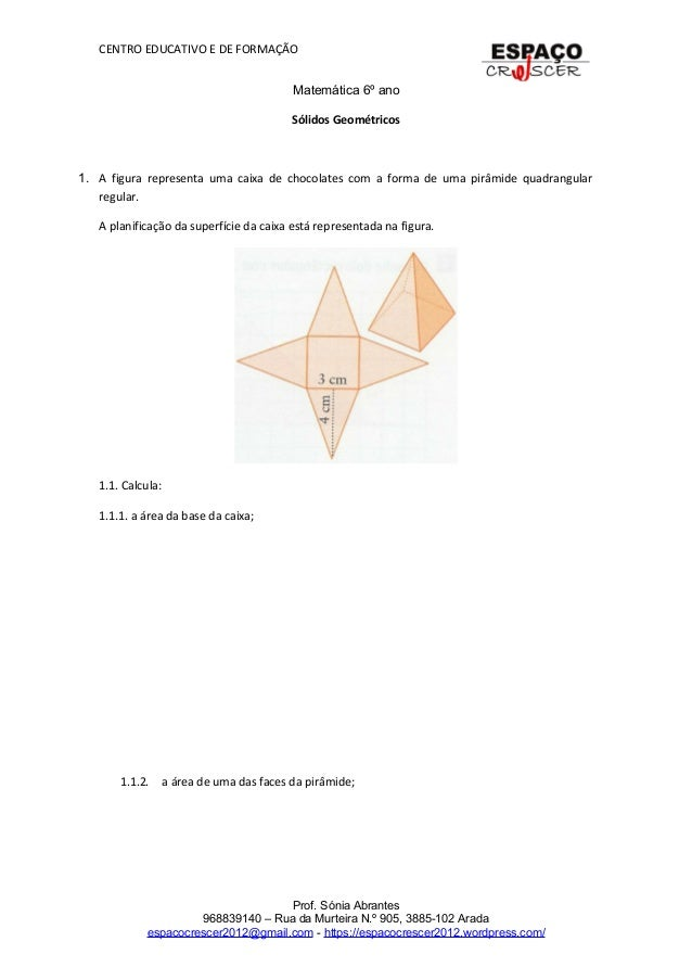 CENTRO EDUCATIVO E DE FORMAÇÃO Matemática 6º ano Sólidos Geométricos 1. A figura representa uma caixa de chocolates com a ...