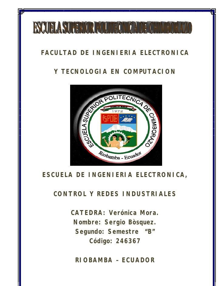 FACULTAD DE INGENIERIA ELECTRONICA     Y TECNOLOGIA EN COMPUTACION     ESCUELA DE INGENIERIA ELECTRONICA,    CONTROL Y RED...