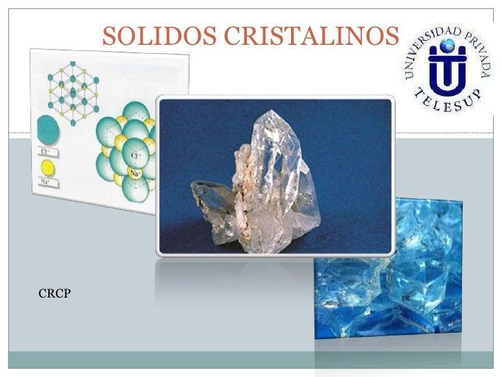 SOLIDOS CRISTALINOSCRCP