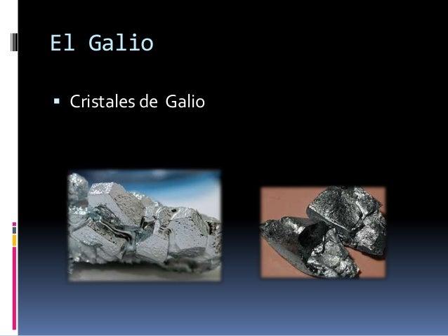 El Galio Cristales de Galio