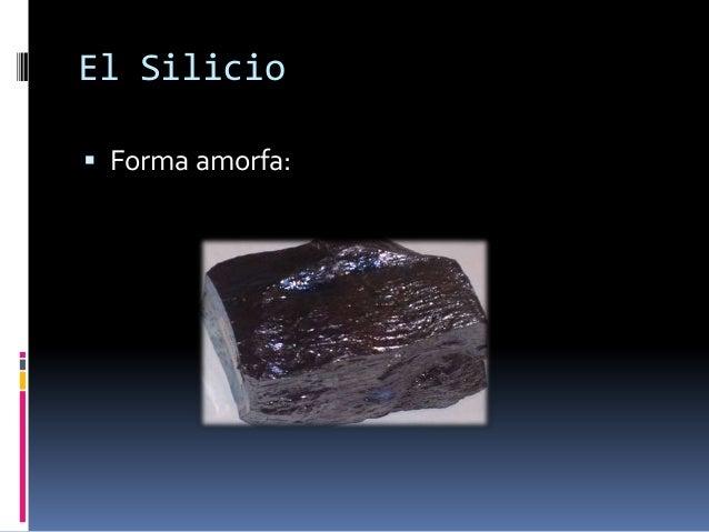 El Silicio Forma amorfa: