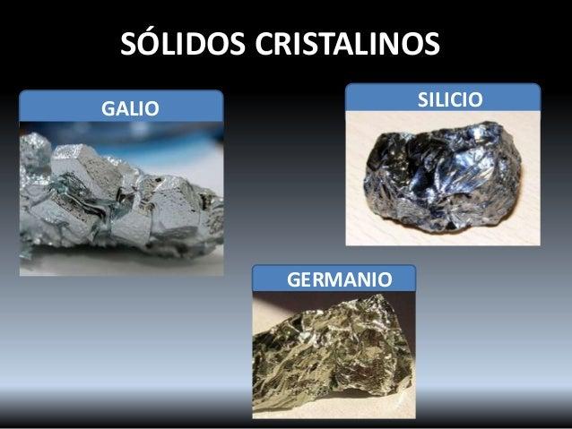 SÓLIDOS CRISTALINOS GERMANIO SILICIOGALIO