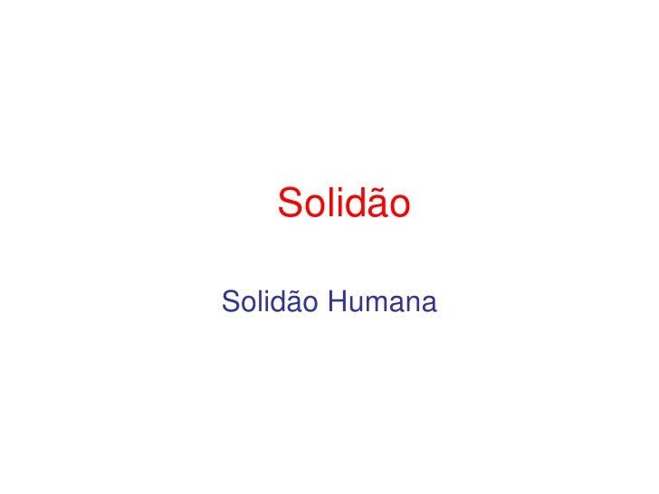 SolidãoSolidão Humana