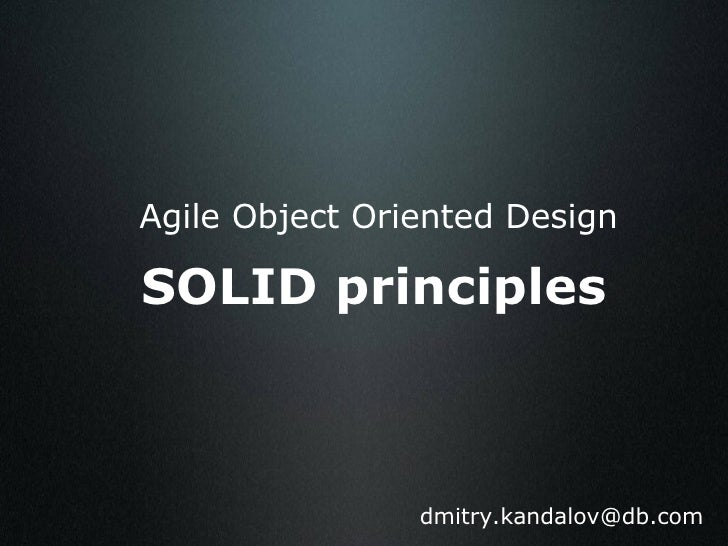 Agile Object Oriented Design SOLID principles [email_address]