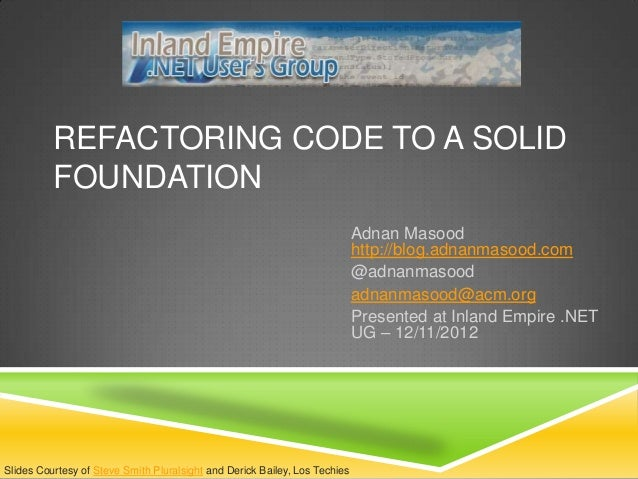 REFACTORING CODE TO A SOLID          FOUNDATION                                                                           ...