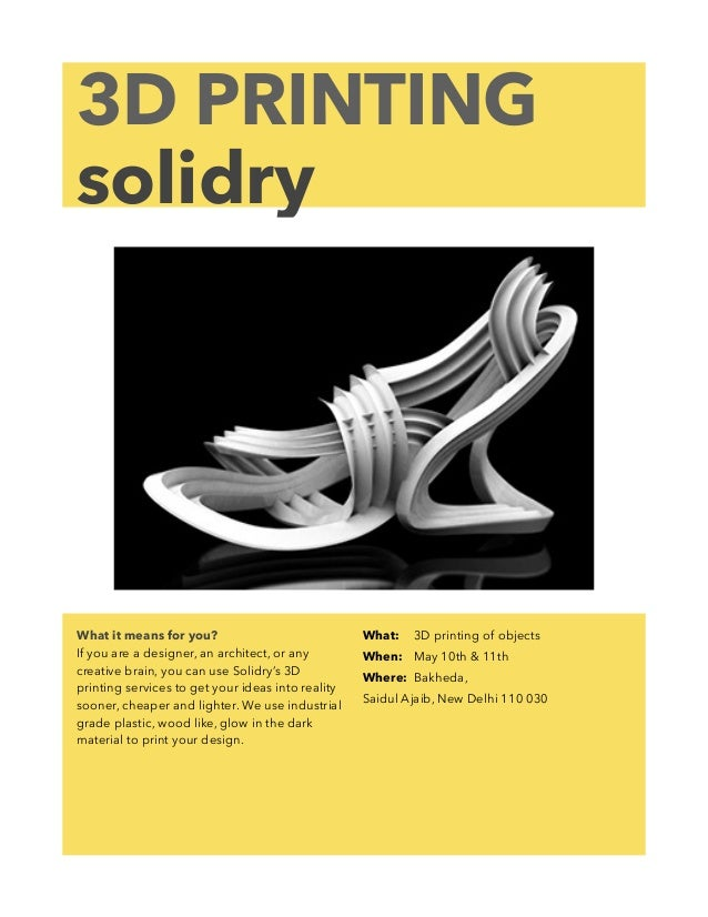 3D PRINTING solidry What it means for you? If you are a designer, an architect, or any creative brain, you can use Solidry...