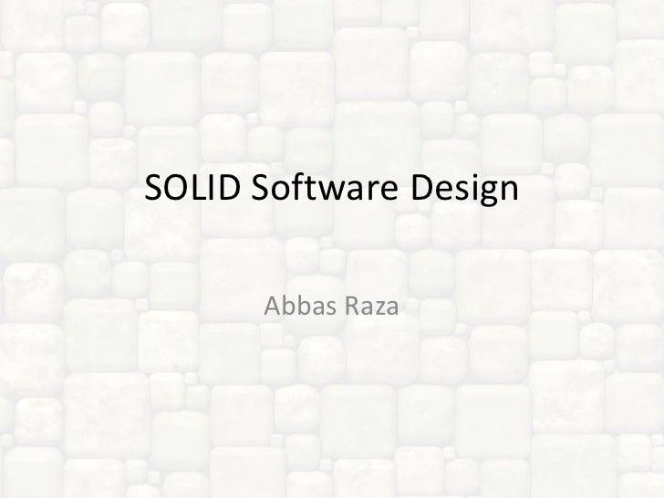 SOLID Software Design Abbas Raza