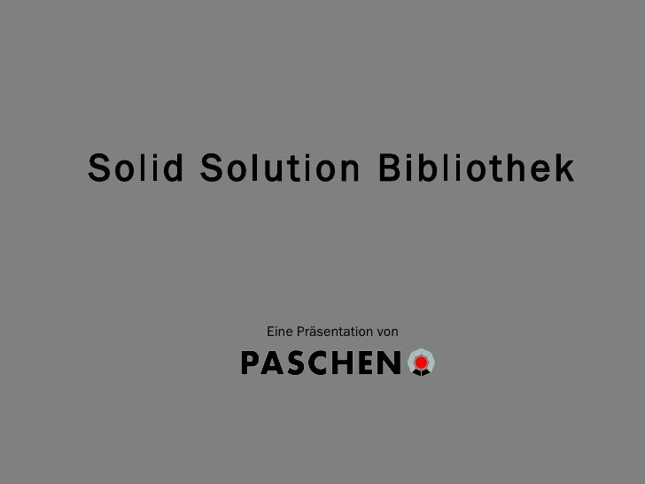 Solid Solution Bibliothek Eine Präsentation von