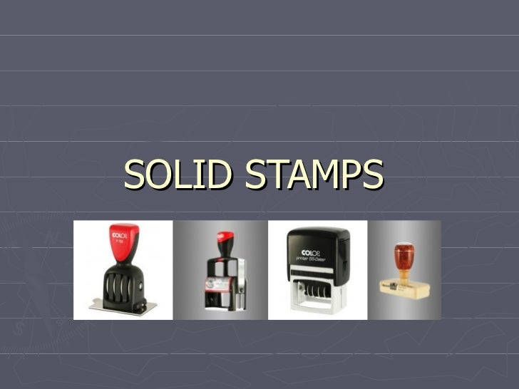 SOLID STAMPS