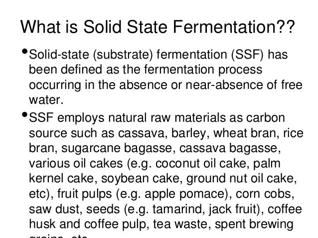 Solid state fermentation for What s a solid