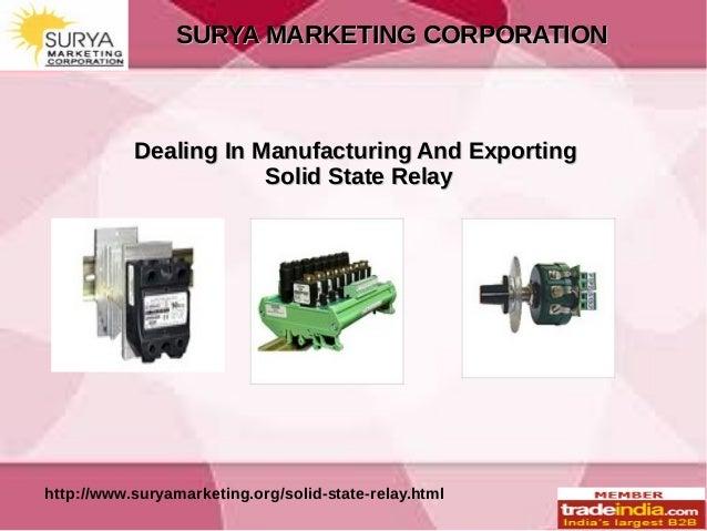 SURYA MARKETING CORPORATIONSURYA MARKETING CORPORATION http://www.suryamarketing.org/solid-state-relay.html Dealing In Man...