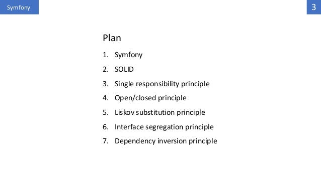 SOLID: the core principles of success of the Symfony web framework and of your applications Slide 3
