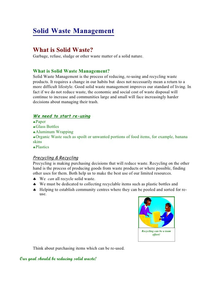 Solid Waste Management        What is Solid Waste?       Garbage, refuse, sludge or other waste matter of a solid nature. ...