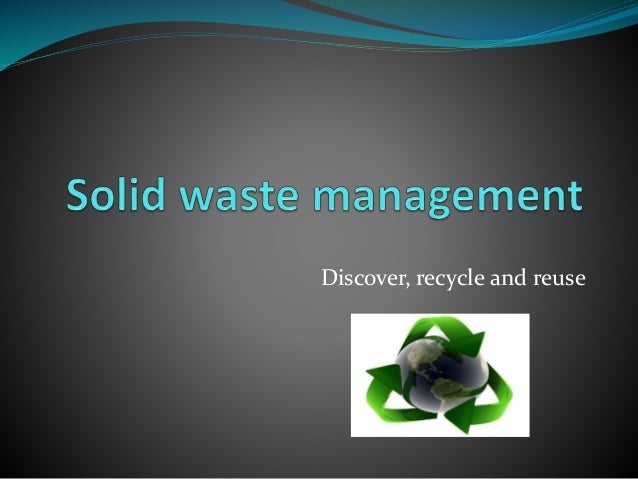 Discover, recycle and reuse