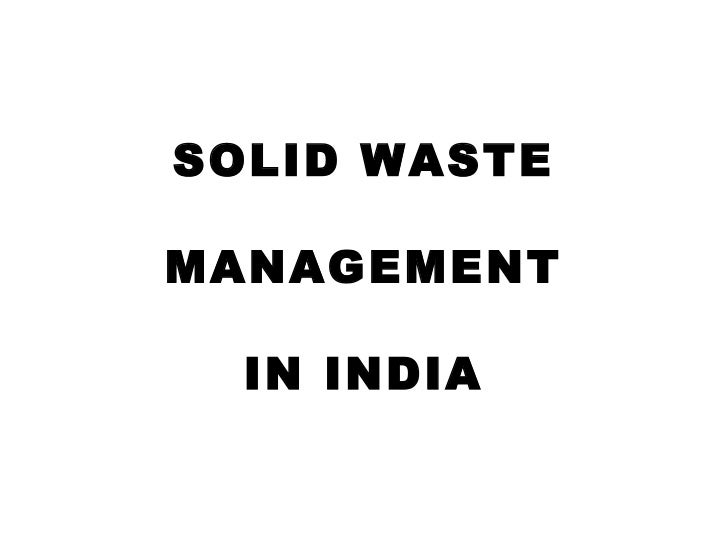 SOLID WASTEMANAGEMENT  IN INDIA