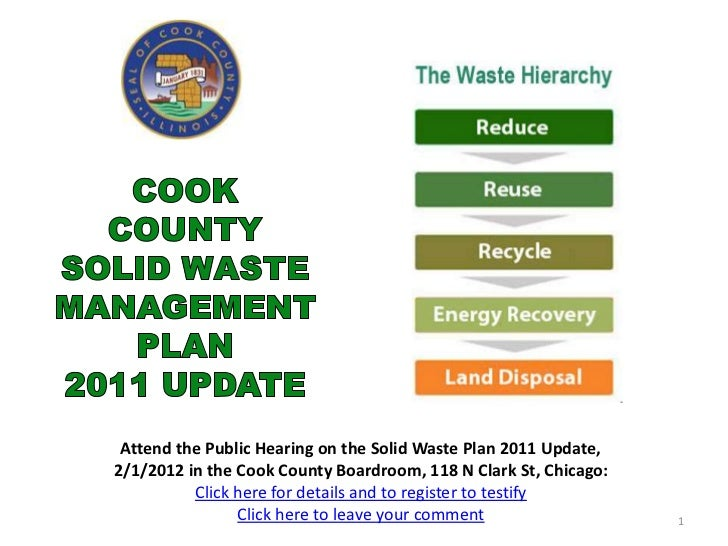 Attend the Public Hearing on the Solid Waste Plan 2011 Update,2/1/2012 in the Cook County Boardroom, 118 N Clark St, Chica...