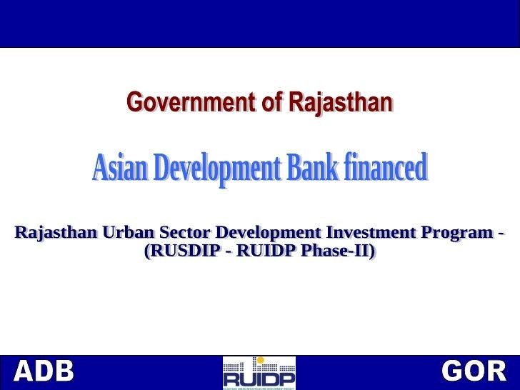 Rajasthan Urban Sector Development Investment Program -  (RUSDIP - RUIDP Phase-II) Asian Development Bank financed Governm...