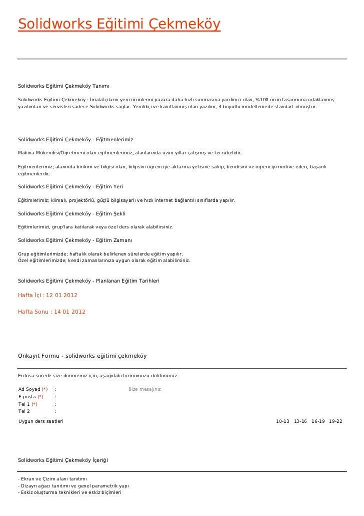 Solidworks Eğitimi ÇekmeköySolidworks Eğitimi Çekmeköy TanımıSolidworks Eğitimi Çekmeköy : İmalatçıların yeni ürünlerini p...