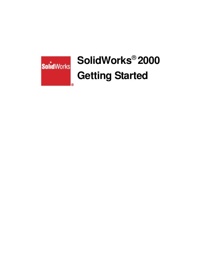 SolidWorks® 2000Getting Started