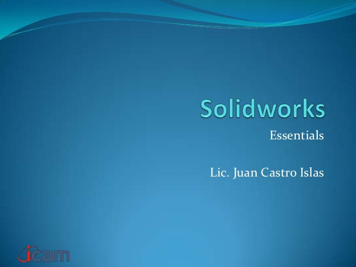 EssentialsLic. Juan Castro Islas