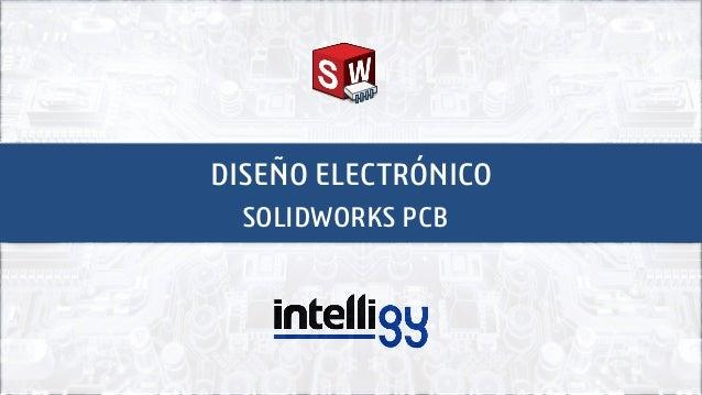 SOLIDWORKS PCB DISEÑO ELECTRÓNICO
