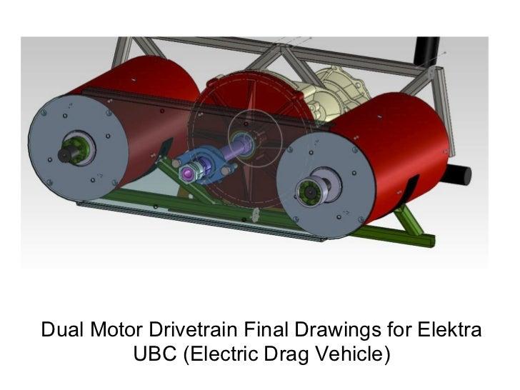 Dual Motor Drivetrain Final Drawings for Elektra         UBC (Electric Drag Vehicle)