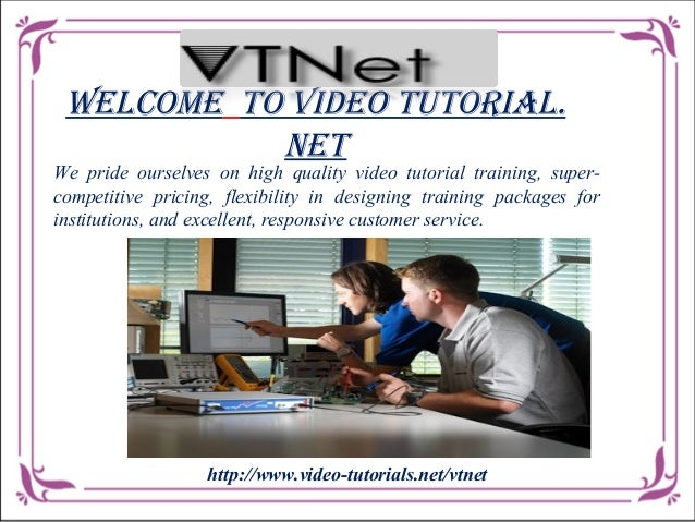 Welcome To Video TuTorial. NeT  We pride ourselves on high quality video tutorial training, supercompetitive pricing, flex...