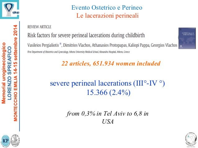Evento Ostetrico e Perineo Le lacerazioni perineali 22 articles, 651.934 women included severe perineal lacerations (III°-...