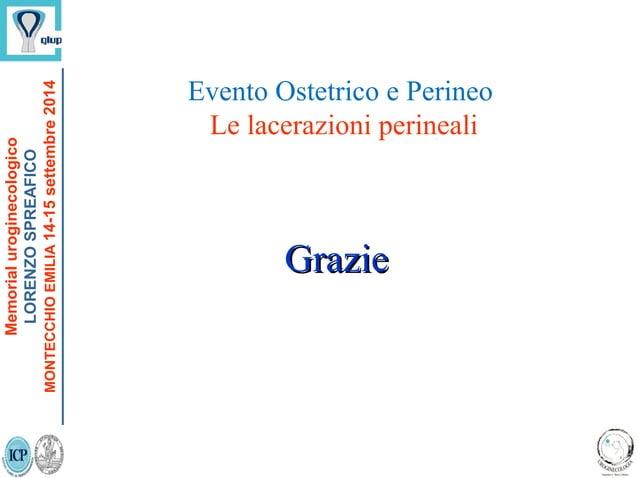 GrazieGrazie Evento Ostetrico e Perineo Le lacerazioni perineali Memorialuroginecologico LORENZOSPREAFICO MONTECCHIOEMILIA...