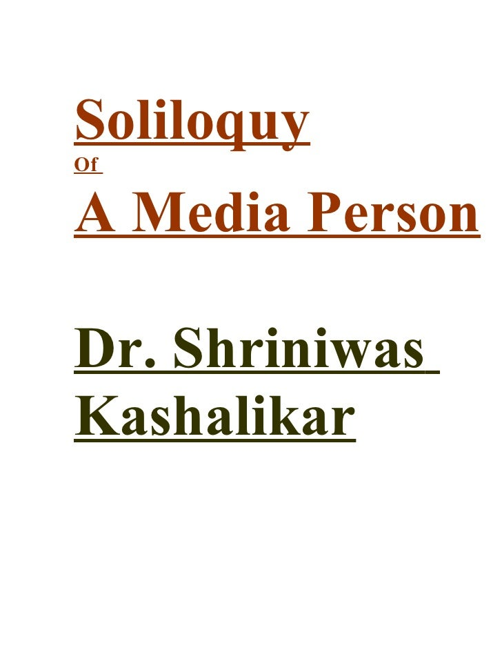 Soliloquy Of  A Media Person  Dr. Shriniwas Kashalikar