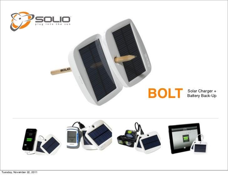 BOLT   Solar Charger +                                    Battery Back-UpTuesday, November 22, 2011