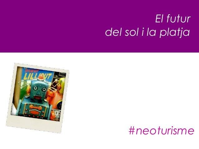 El futurdel sol i la platja     #neoturisme