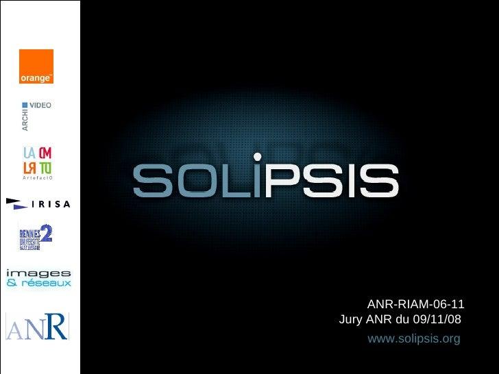 ANR-RIAM-06-11 Jury ANR du 09/11/08  www.solipsis.org