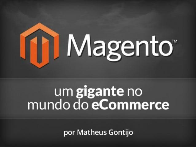 Magento: um gigante no mundo do eCommerce! SOLISC 2013