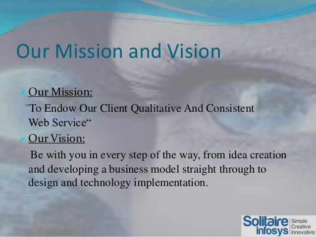 infosys vision mission statement The mission section contains a free online catalogue illustrating the use of organizational mission statements in practice by organizations from around the world  registered users can explore, bookmark and comment on hundreds of referenced online resources that contain examples of mission statements, used as management tools in actual busine.