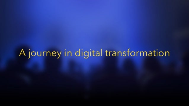 A journey in digital transformation