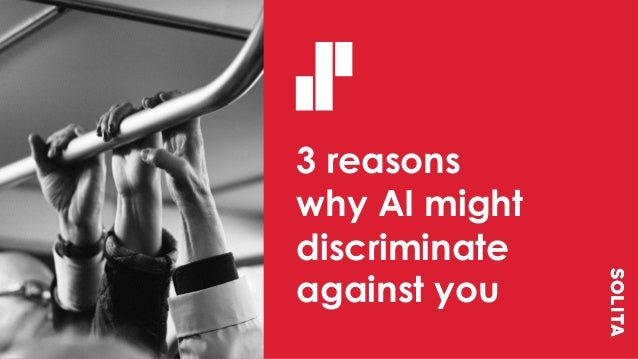 3 reasons why AI might discriminate against you