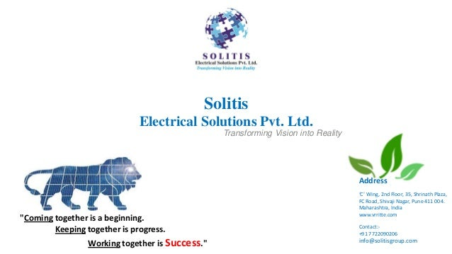 Solitis Electrical Solutions Pvt. Ltd. Address 'C' Wing, 2nd Floor, 35, Shrinath Plaza, FC Road, Shivaji Nagar, Pune 411 0...