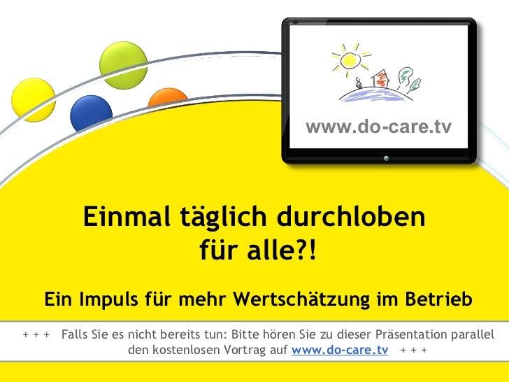 ®                                                  www.do-care.tv              Einmal täglich durchloben                  ...