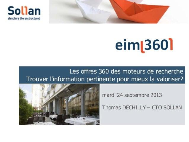 Les offres 360 des moteurs de recherche Trouver l'information pertinente pour mieux la valoriser? mardi 24 septembre 2013 ...