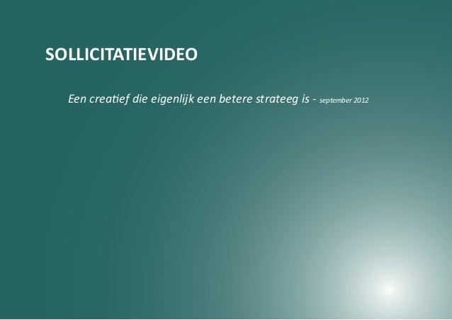 SOLLICITATIEVIDEO  Een creatief die eigenlijk een betere strateeg is - september 2012