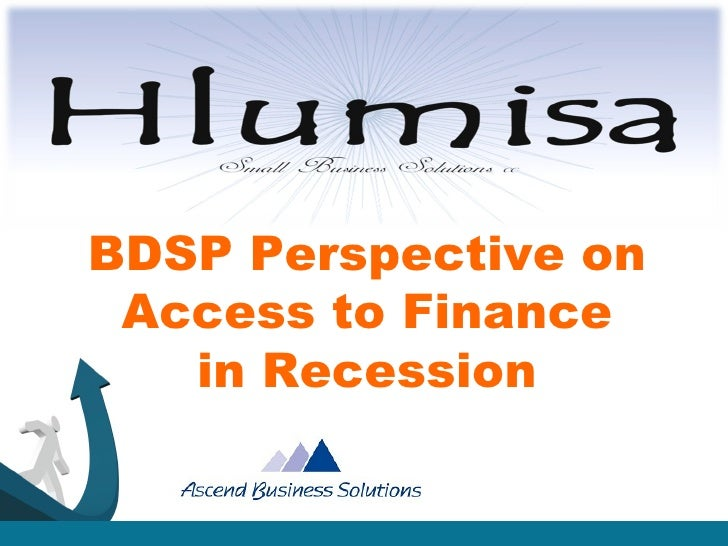 BDSP Perspective on Access to Finance in Recession