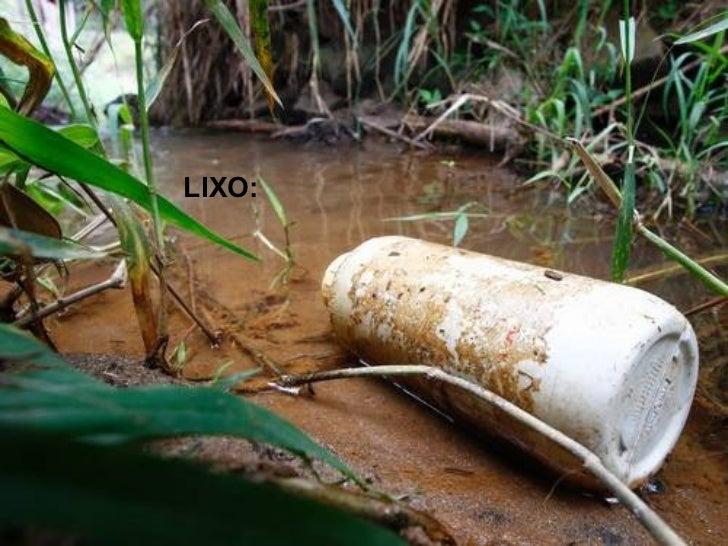 Quando chove este liquido é levado para rios elagos contaminados as águas.