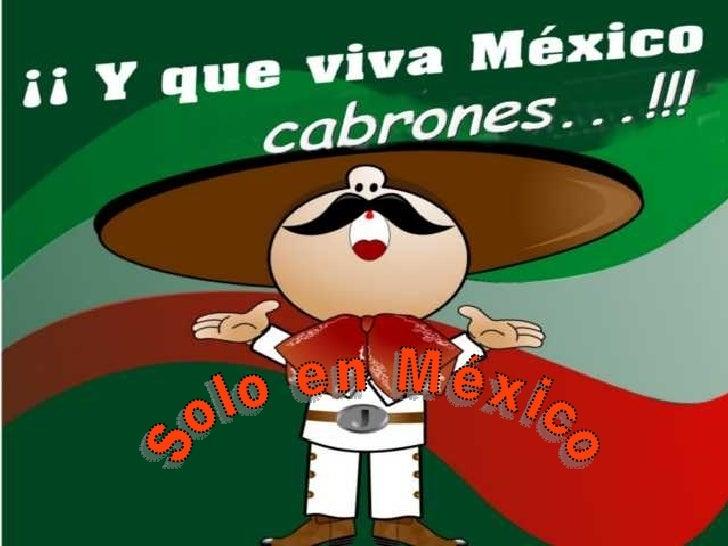 Solo en México