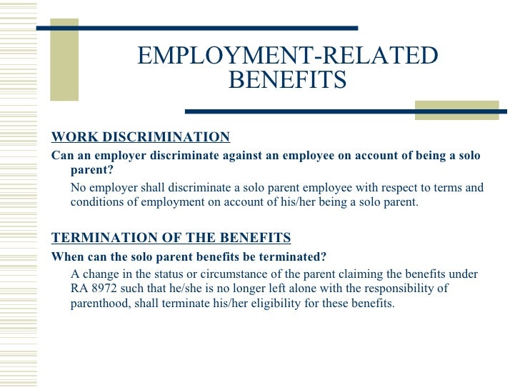 EMPLOYMENT-RELATED BENEFITS <ul><li>WORK DISCRIMINATION </li></ul><ul><li>Can an employer discriminate against an employee...